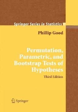 Permutation, Parametric, and Bootstrap Tests of Hypotheses (Paperback)