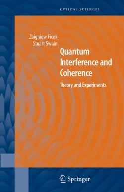 Quantum Interference and Coherence: Theory and Experiments (Paperback)