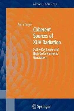Coherent Sources of Xuv Radiation: Soft X-ray Lasers and High-order Harmonic Generation (Paperback)