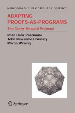 Adapting Proofs-as-programs: The Curry--howard Protocol (Paperback)
