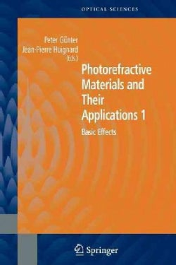 Photorefractive Materials and Their Applications 1: Basic Effects (Paperback)