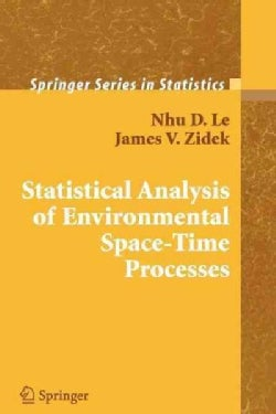 Statistical Analysis of Environmental Space-time Processes (Paperback)