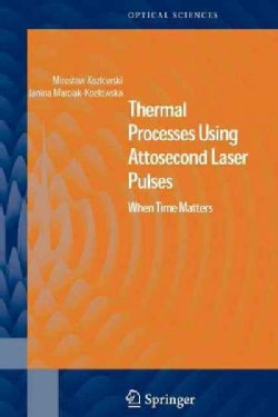 Thermal Processes Using Attosecond Laser Pulses: When Time Matters (Paperback)