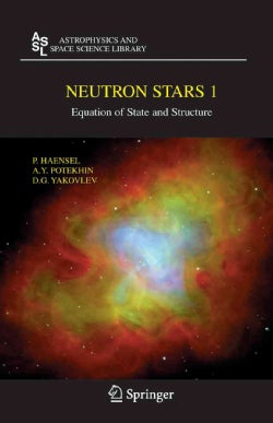Neutron Stars 1: Equation of State and Structure (Paperback)