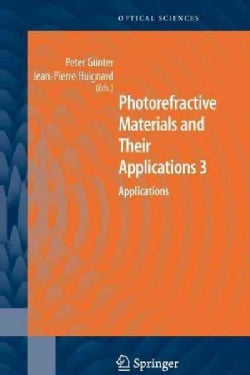 Photorefractive Materials and Their Applications 3: Applications (Paperback)