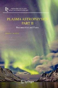 Plasma Astrophysics, Part II: Reconnection and Flares (Paperback)