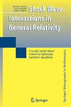 Shock Wave Interactions in General Relativity: A Locally Inertial Glimm Scheme for Spherically Symmetric Spacetimes (Paperback)