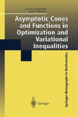 Asymptotic Cones and Functions in Optimization and Variational Inequalities (Paperback)