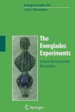 The Everglades Experiments: Lessons for Ecosystem Restoration (Paperback)
