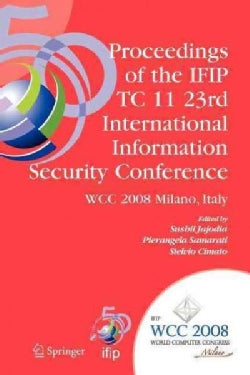 Proceedings of the Ifip Tc 11 23rd International Information Security Conference: Ifip 20th World Computer Congre... (Paperback)