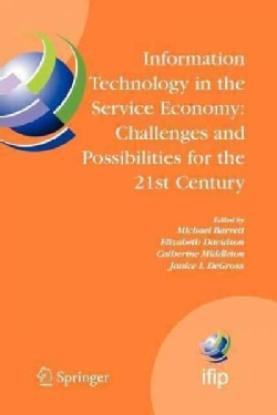 Information Technology in the Service Economy: Challenges and Possibilities for the 21st Century (Paperback)