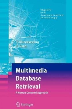 Multimedia Database Retrieval: A Human-centered Approach (Paperback)