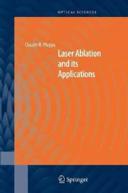 Laser Ablation and Its Applications (Paperback)