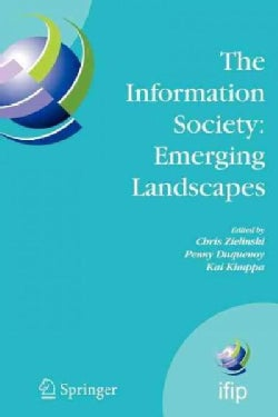 The Information Society: Emerging Landscapes: Ifip International Conference on Landscapes of Ict and Social Accou... (Paperback)