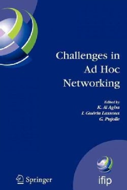 Challenges in Ad Hoc Networking: Fourth Annual Mediterranean Ad Hoc Networking Workshop, June 21-24, 2005, Ile De... (Paperback)