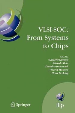 Vlsi-soc - from Systems to Chips: Ifip Tc 10/Wg 10.5, Twelfth International Conference on Very Large Scale Ingegr... (Paperback)