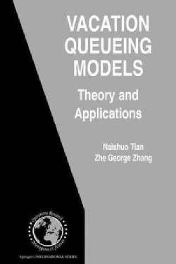 Vacation Queueing Models: Theory and Applications (Paperback)