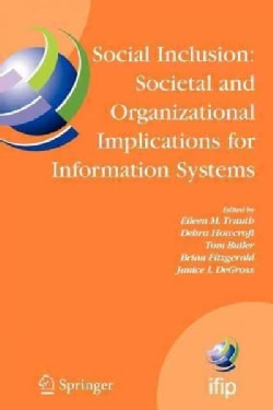 Social Inclusion: Societal and Organizational Implications for Information Systems: Ifip Tc8 Wg 8.2 International... (Paperback)