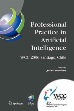 Professional Practice in Artificial Intelligence: Ifip 19th World Computer Congress, Tc-12, Professional Practice... (Paperback)