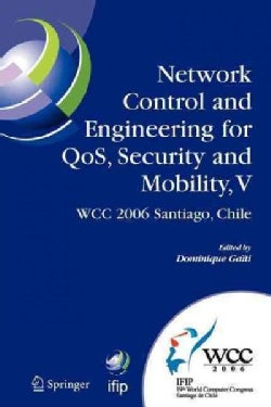 Network Control and Engineering for Qos, Security and Mobility, V: Ifip 19th World Computer Congress,tc-6, 5th If... (Paperback)