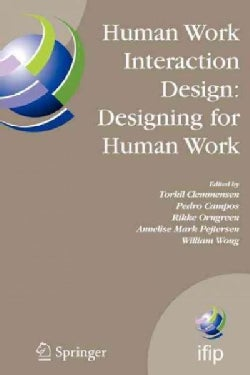 Human Work Interaction Design - Designing for Human Work: The First Ifip Tc 13.6 Wg Conference-designing for Huma... (Paperback)