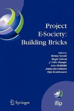 Project E-society: Building Bricks: 6th Ifip Conference on E-commerce, E-business and E-government (I3e 2006), Oc... (Paperback)