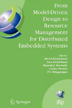 From Model-driven Design to Resource Management for Distributed Embedded Systems: Ifip Tc 10 Working Conference o... (Paperback)
