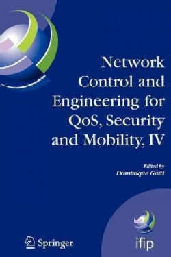 Network Control and Engineering for Qos, Security and Mobility, IV: Fourth Ifip International Conference on Netwo... (Paperback)