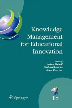 Knowledge Management for Educational Innovation: Ifip Wg 3.7 7th Conference on Information Technology in Educatio... (Paperback)