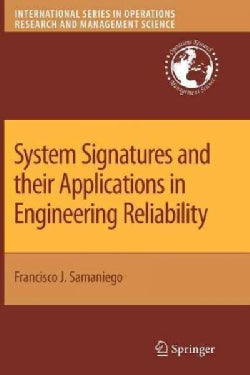 System Signatures and Their Applications in Engineering Reliability (Paperback)