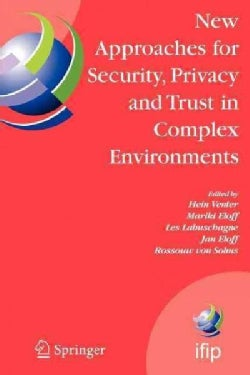 New Approaches for Security, Privacy and Trust in Complex Environments: Proceedings of the Ifip Tc 11 22nd Intern... (Paperback)