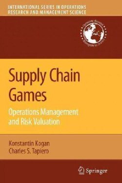 Supply Chain Games: Operations Management and Risk Valuation (Paperback)