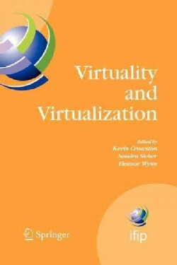 Virtuality and Virtualization: Proceedings of the International Federation of Information Processing Working Grou... (Paperback)