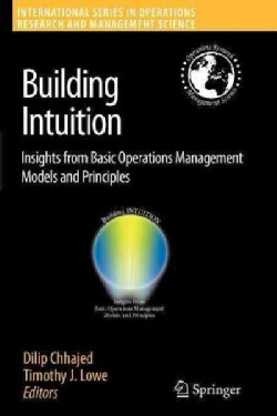 Building Intuition: Insights from Basic Operations Management Models and Principles (Paperback)