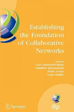 Establishing the Foundation of Collaborative Networks: Ifip Tc 5 Working Group 5.5 Eighth Ifip Working Conference... (Paperback)