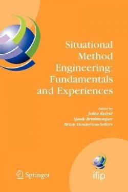 Situational Method Engineering: Fundamentals and Experiences: Proceedings of the Ifip Wg 8.1 Working Conference, ... (Paperback)