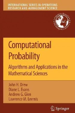 Computational Probability: Algorithms and Applications in the Mathematical Sciences (Paperback)