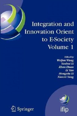 Integration and Innovation Orient to E-society Volume 1: Seventh Ifip International Conference on E-business, E-s... (Paperback)