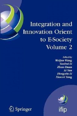 Integration and Innovation Orient to E-society Volume 2: Seventh Ifip International Conference on E-business, E-s... (Paperback)
