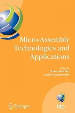 Micro-assembly Technologies and Applications: Ifip Tc5 Wg5.5 Fourth International Precision Assembly Seminar (Ipa... (Paperback)