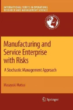 Manufacturing and Service Enterprise With Risks: A Stochastic Management Approach (Paperback)