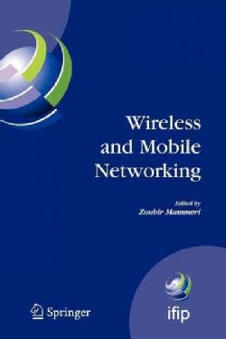 Wireless and Mobile Networking: Ifip Joint Conference on Mobile Wireless Communications Networks (Mwcn'2008) and ... (Paperback)