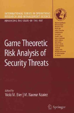 Game Theoretic Risk Analysis of Security Threats (Paperback)