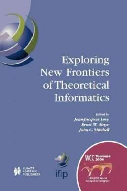 Exploring New Frontiers of Theoretical Informatics (Paperback)