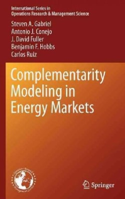 Complementarity Modeling in Energy Markets (Hardcover)