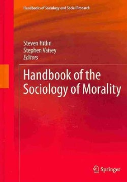Handbook of The Sociology of Morality (Hardcover)