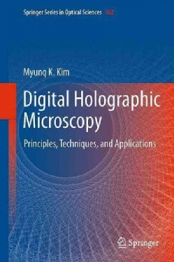 Digital Holographic Microscopy: Principles, Techniques, and Applications (Hardcover)