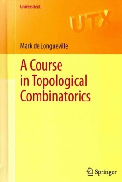 A Course in Topological Combinatorics (Hardcover)