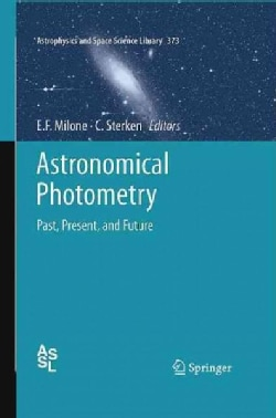 Astronomical Photometry: Past, Present, and Future (Hardcover)