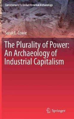 The Plurality of Power: An Archaeology of Industrial Capitalism (Hardcover)